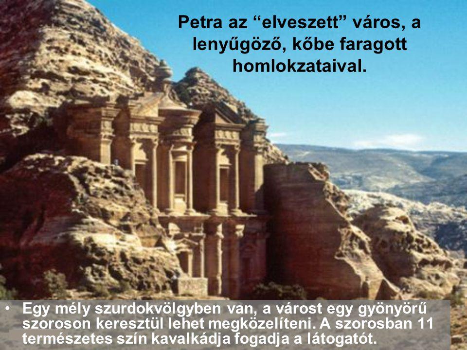 2. PETRA VÁROS RÓZSASZÍNŰ ROMJAI. Jordánia legnagyobb kincse, miután közel 2000 évig létezett eldugottan a Nyugat szeme elöl. Johann Ludwig Burckhardt