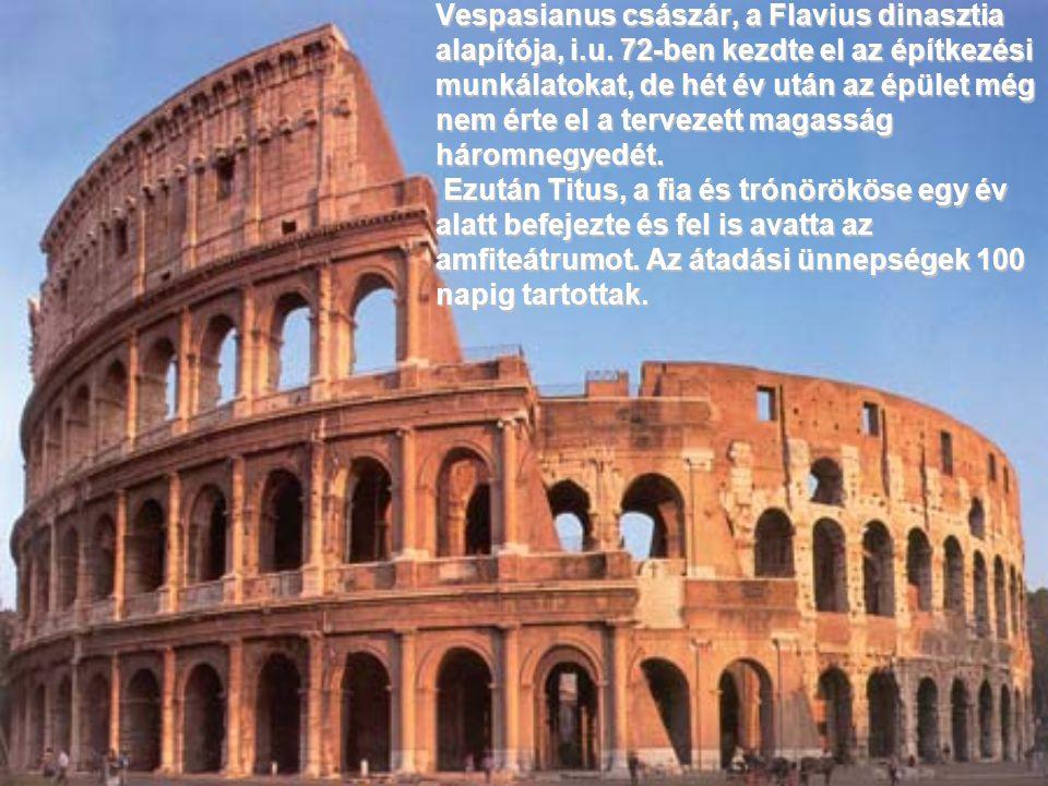 6. A RÓMAI COLOSSEUM 6. A RÓMAI COLOSSEUMA Római Birodalom szimbolikus építménye. Eredetileg Flavius Amfiteátruma volt a neve, Vespasianus császár csa