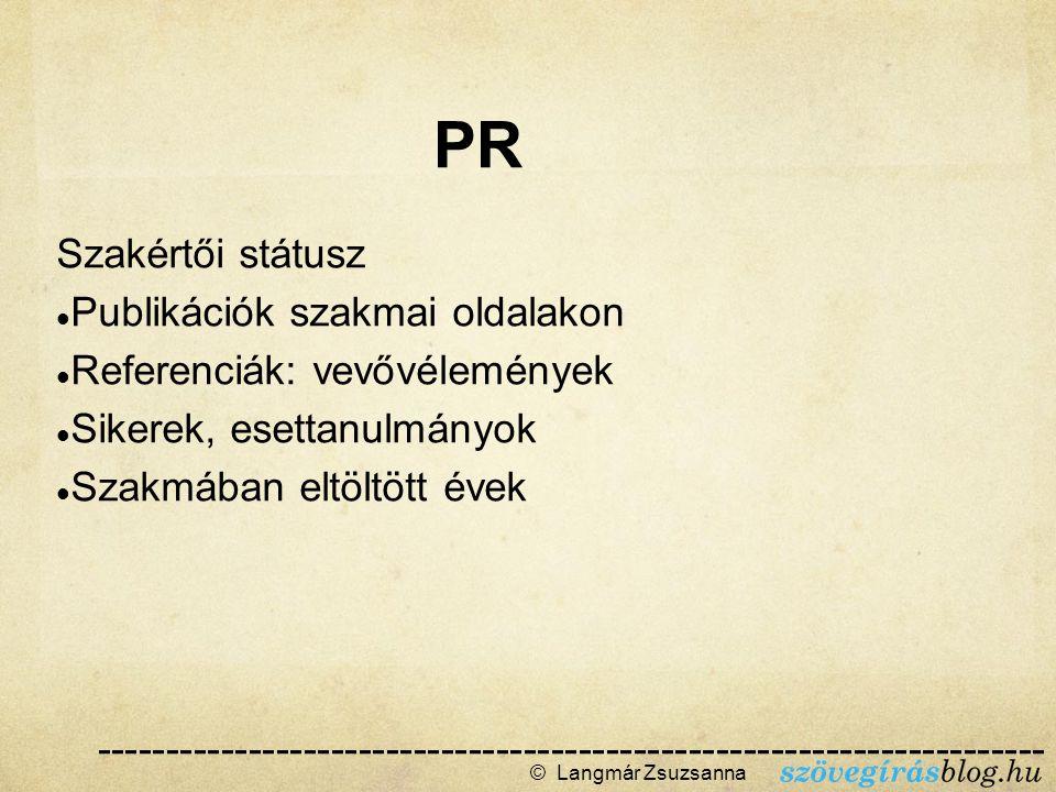 Folyamatos kommunikáció Szakértői státuszépítés Blog Hírlevél Közösségi Média © Langmár Zsuzsanna  Marketing --------------------------------------------------------------------- ------