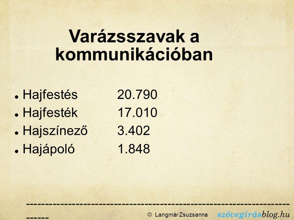 © Langmár Zsuzsanna  --------------------------------------------------------------------- ------ Google, a barátod.
