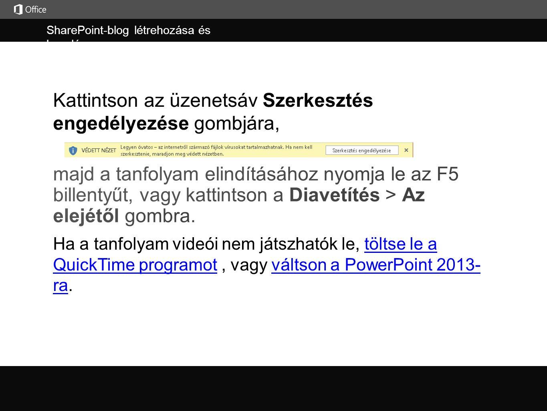 SharePoint-blog létrehozása és kezelése Kattintson az üzenetsáv Szerkesztés engedélyezése gombjára, Ha a tanfolyam videói nem játszhatók le, töltse le