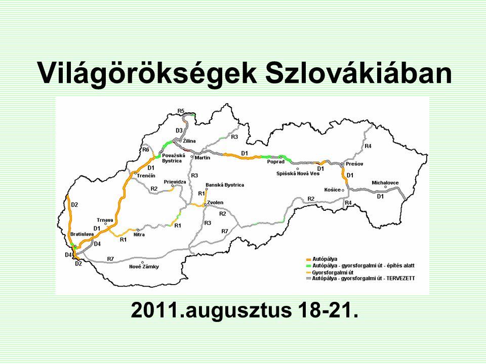 Világörökségek Szlovákiában 2011.augusztus 18-21.