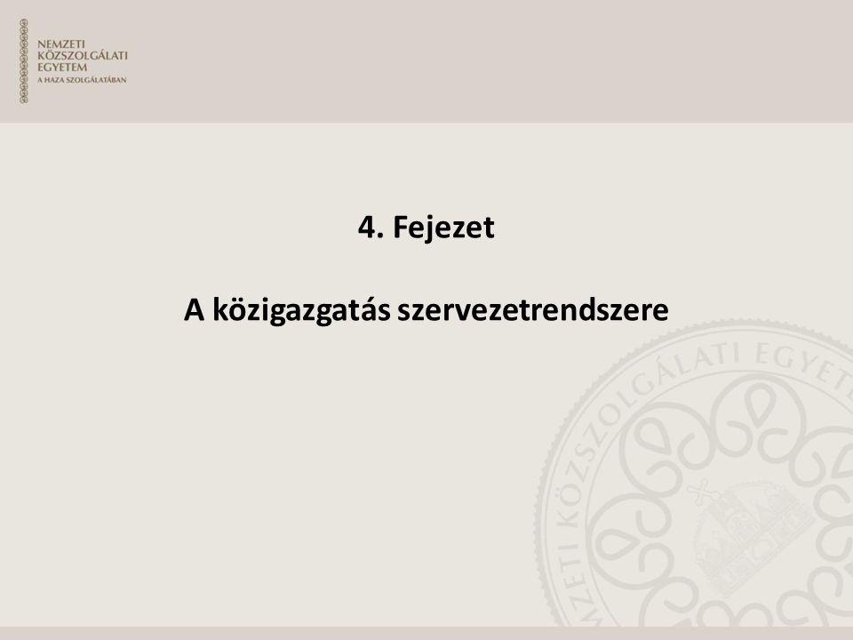 4. Fejezet A közigazgatás szervezetrendszere
