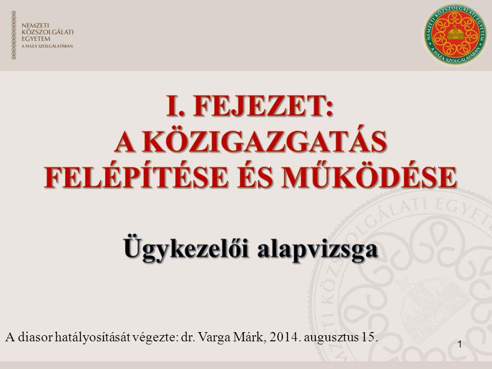 1 A diasor hatályosítását végezte: dr. Varga Márk, 2014. augusztus 15.