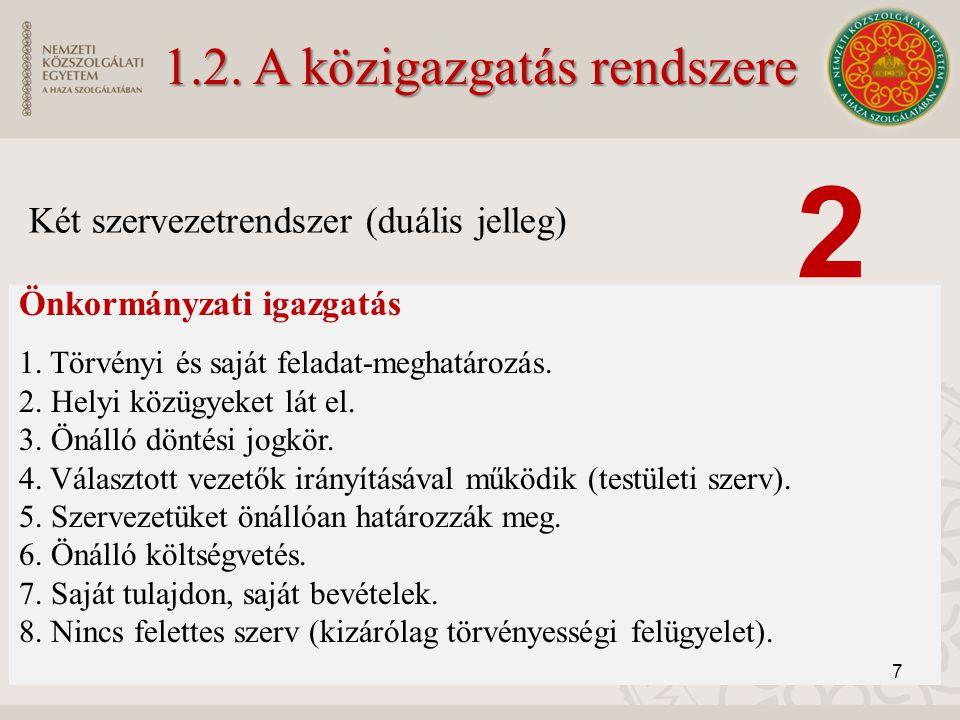 2.1.Az államigazgatás központi szervei 2.2. Az államigazgatás helyi-területi szervei 8 2.