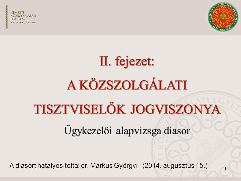 1 A diasort hatályosította: dr. Márkus Györgyi (2014. augusztus 15.)
