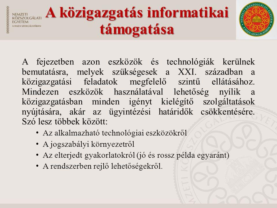 Elektronikus ügyintézés Elektronikus tájékoztatási szolgáltatás Elektronikus tájékoztatási szolgáltatás az államigazgatási szervek részére kötelezően előírt feladat Az adatszolgáltatás tartalma: Szervezeti, személyzeti adatok: a szerv megnevezése, elérhetősége, felépítése, ügyfélfogadási rend, stb.