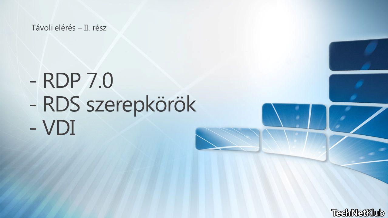 - RDP 7.0 - RDS szerepkörök - VDI