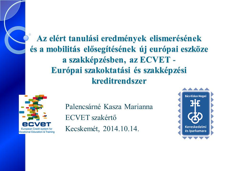 Az elért tanulási eredmények elismerésének és a mobilitás elősegítésének új európai eszköze a szakképzésben, az ECVET - Európai szakoktatási és szakké