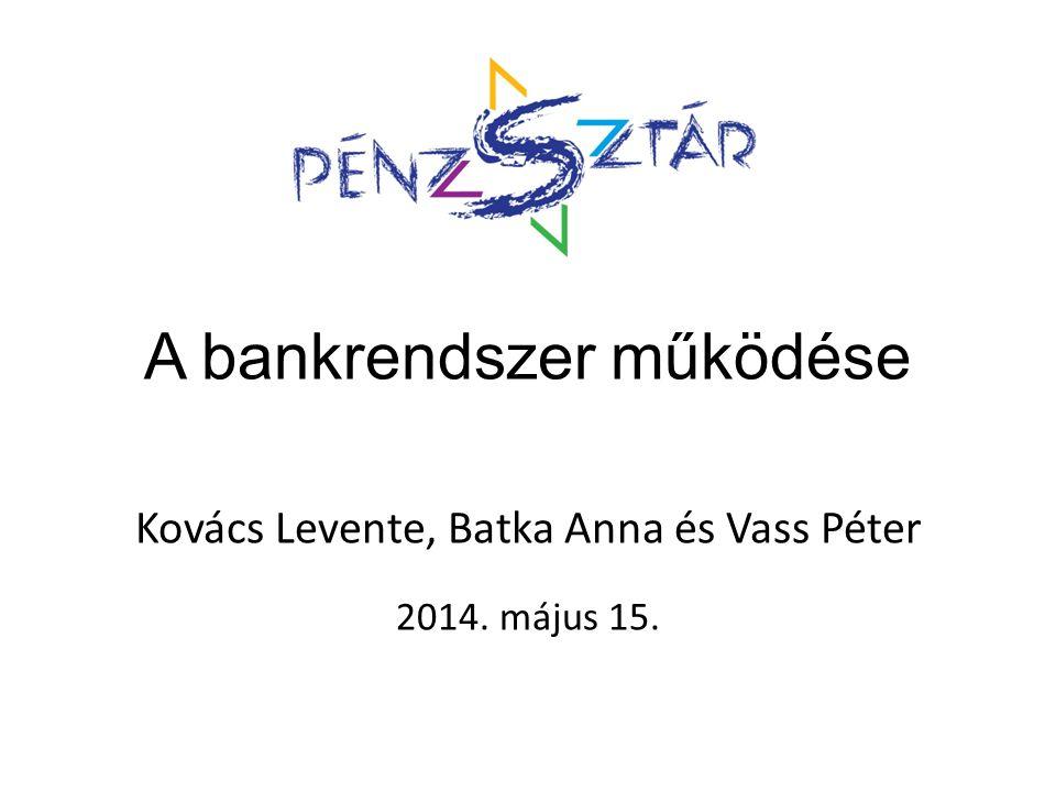 Fő funkciói: ‒ Megtakarítások és pénzfelhasználás közötti közvetítés ‒ A nem készpénzes fizetések bonyolítása ‒ Részvétel a készpénzellátásban Áttekintést ad erről az MNB előadásanyaga: További forrás: Cselovszki Róbert - Molnár Tünde: Betétek, befektetések http://www.bankszovetseg.hu/wp-content/uploads/2012/09/25_eves_a_magyar- bankrendszer_tanulmanykotet_2012.pdf 167-186.