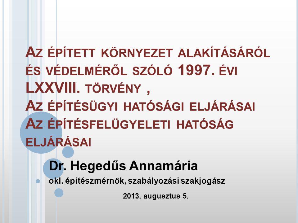 A Z ÉPÍTETT KÖRNYEZET ALAKÍTÁSÁRÓL ÉS VÉDELMÉRŐL SZÓLÓ 1997.