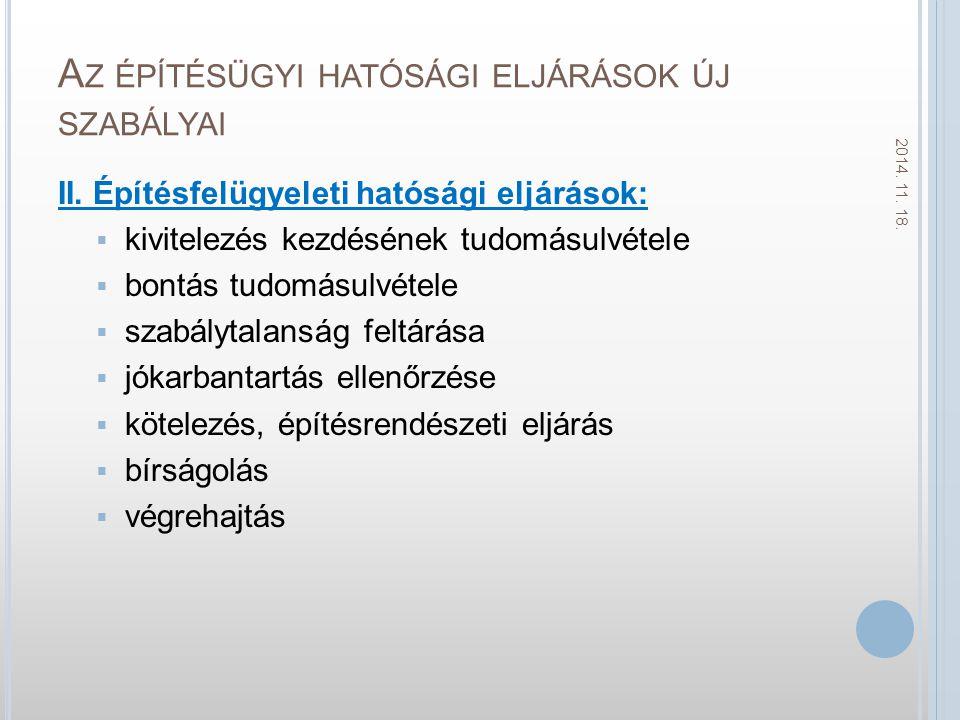 A Z ÉPÍTÉSÜGYI HATÓSÁGI ELJÁRÁSOK ÚJ SZABÁLYAI II.