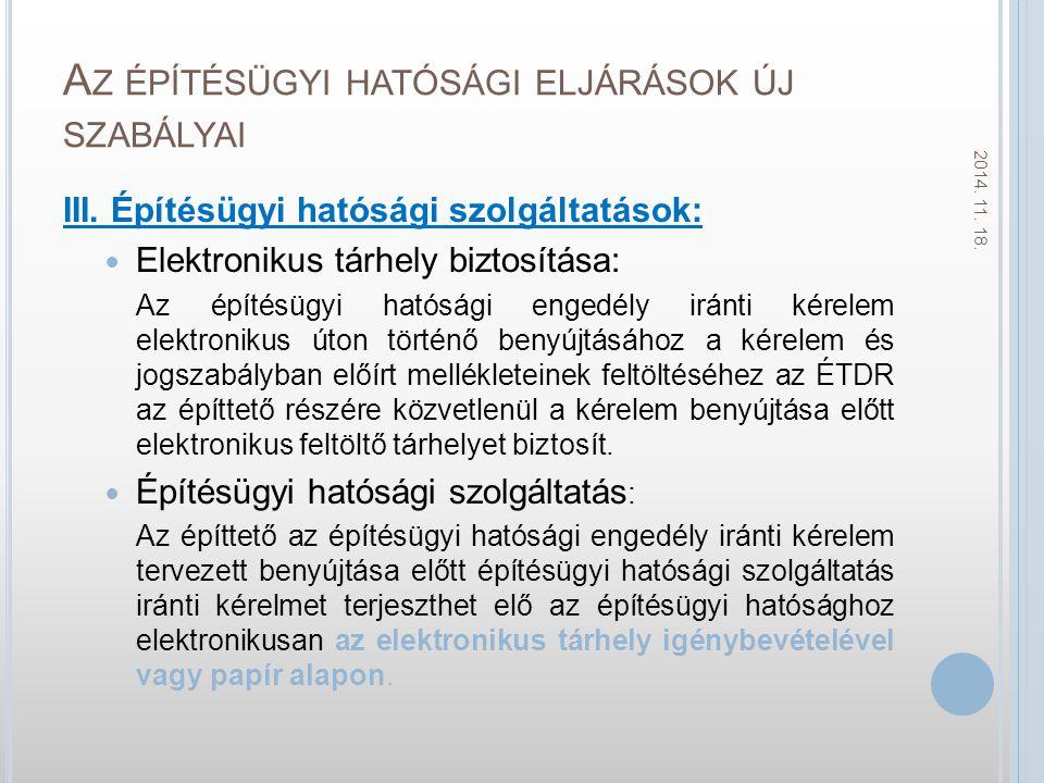 A Z ÉPÍTÉSÜGYI HATÓSÁGI ELJÁRÁSOK ÚJ SZABÁLYAI III.
