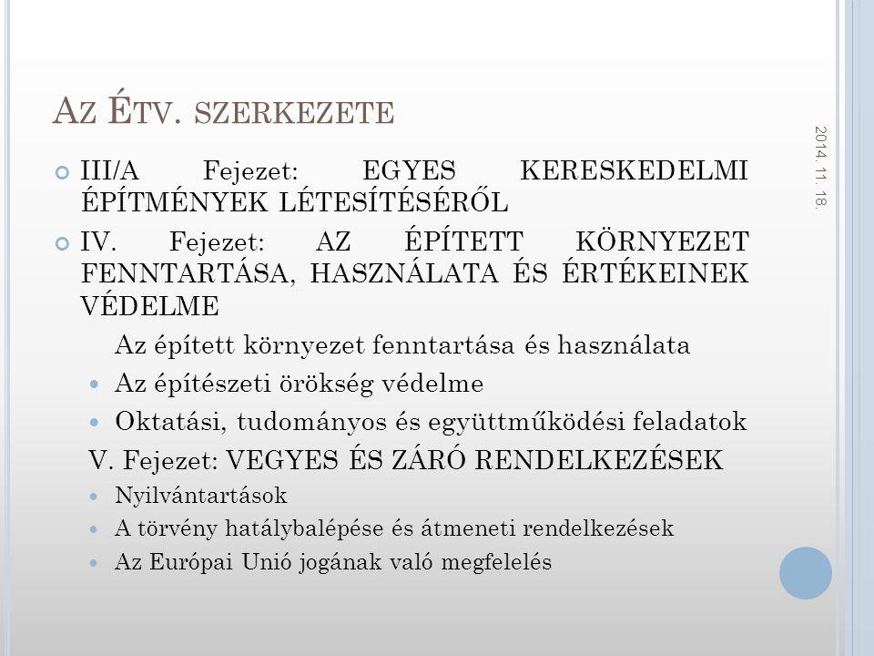 A Z É TV.SZERKEZETE III/A Fejezet: EGYES KERESKEDELMI ÉPÍTMÉNYEK LÉTESÍTÉSÉRŐL IV.