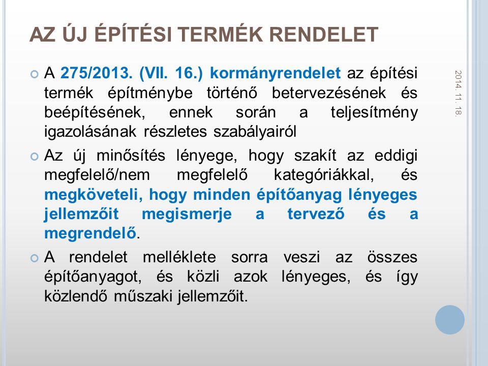 AZ ÚJ ÉPÍTÉSI TERMÉK RENDELET A 275/2013.(VII.