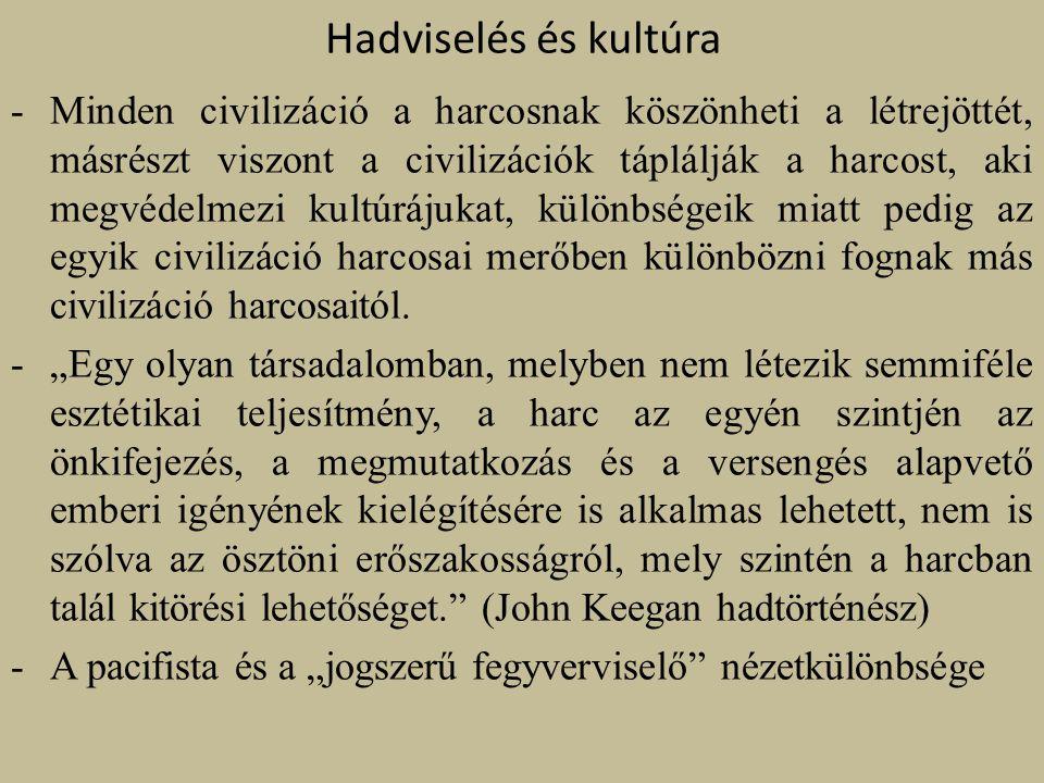 Hadviselés és kultúra -Minden civilizáció a harcosnak köszönheti a létrejöttét, másrészt viszont a civilizációk táplálják a harcost, aki megvédelmezi kultúrájukat, különbségeik miatt pedig az egyik civilizáció harcosai merőben különbözni fognak más civilizáció harcosaitól.