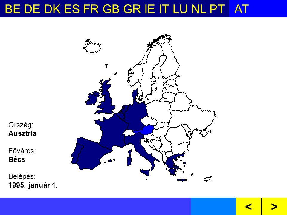 BE DE DK ES FR GB GR IE IT LU NL PTAT FI SE CZ CY EE HU LV LT MT PL SI SKBG RO<> Ország: Ausztria Főváros: Bécs Belépés: 1995.