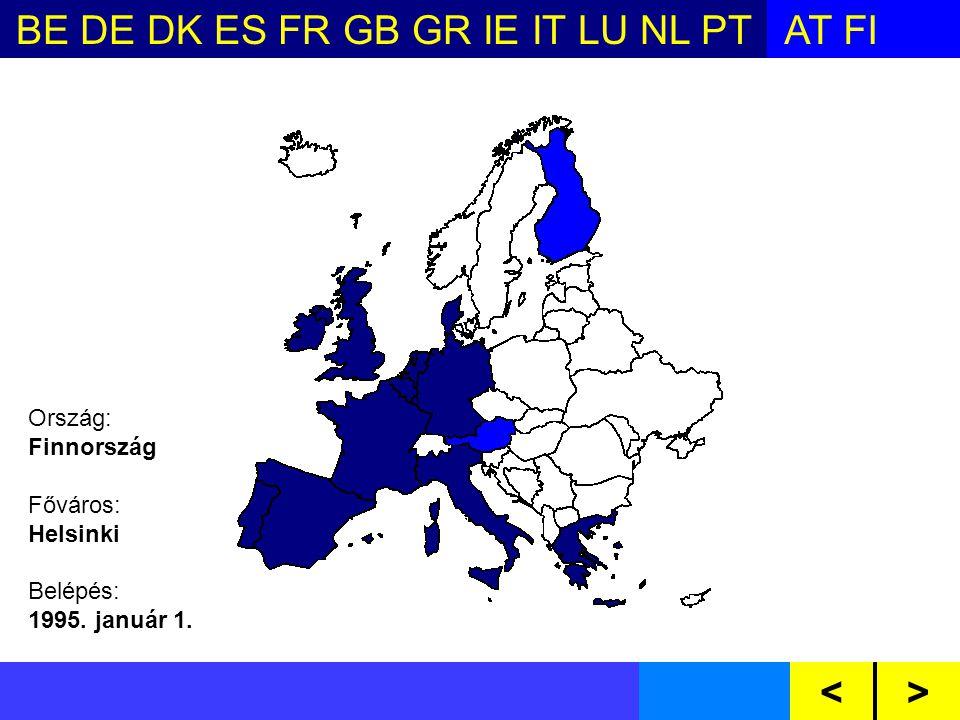 BE DE DK ES FR GB GR IE IT LU NL PTAT FI SE CZ CY EE HU LV LT MT PL SI SKBG RO<> Ország: Finnország Főváros: Helsinki Belépés: 1995.
