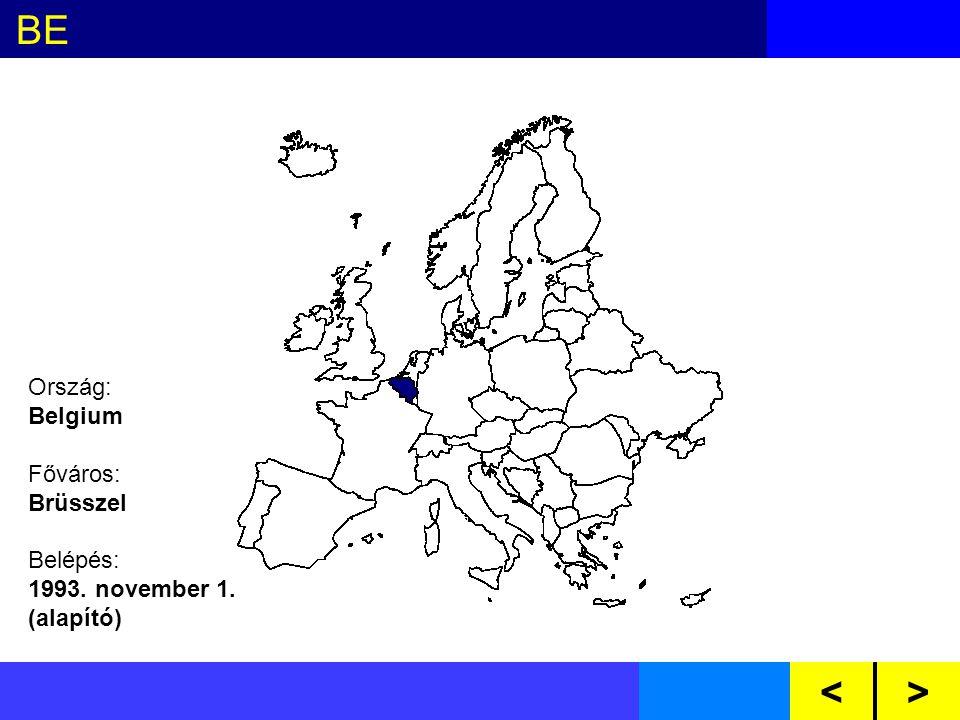 BE DE DK ES FR GB GR IE IT NL LU PTAT FI SE CZ CY EE HU LV LT MT PL SI SKBG RO Ország: Belgium Főváros: Brüsszel Belépés: 1993.