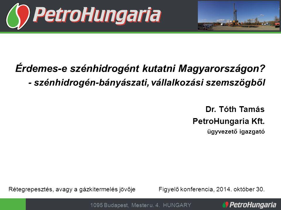 1095 Budapest, Mester u.4. HUNGARY Érdemes-e szénhidrogént kutatni Magyarországon.