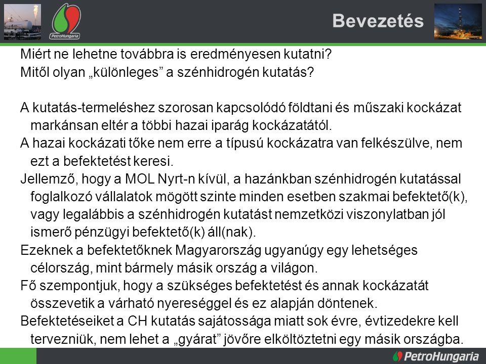 Pannon-medence CH vagyona Szénhidrogén mezők a Pannon-medencében (Magyarország és szomszédos országok) ~ 500 felfedezett mező jellemzően 500-2500 m mélységben többségében gáz, vagy kevert mezők Feltárt CH vagyon (Petroconsultant, 1996): Földgáz: 317 milliárd m 3 Olaj: 2.1 milliárd hordó (USGS 1995) Magyarországon még megtalálásra váró hagyományos CH készletek (USGS 2006) : Földgáz: 100+ milliárd m 3 Olaj: 250+ millió hordó A nem hagyományos CH készlet ennek sokszorosa is lehet.