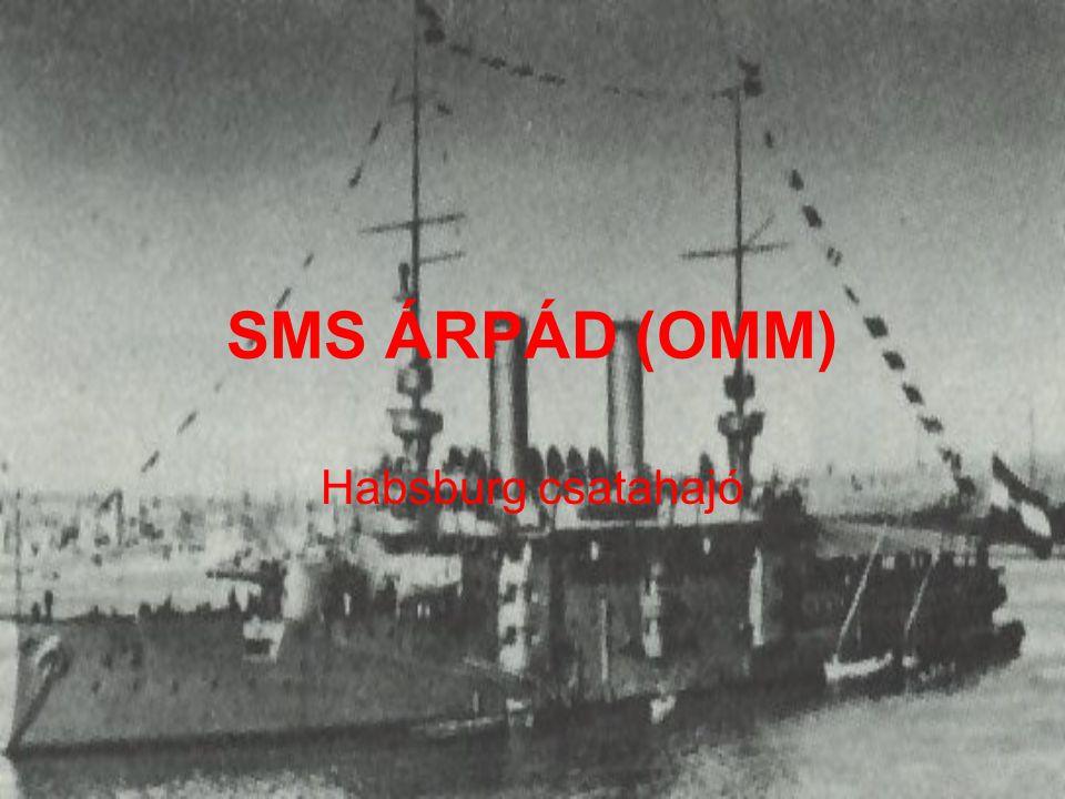 SMS HABSBURG (OMM) TECHNIKAI ADATOK Vízrebocsátás: 1900Vízkiszorítás: 8340 t Sebesség: 19,9 csomóHossz: 114,2 mSzélesség: 19,8 mSzemélyzet: 638 főFegyverzet: 3 db 24 cm-es L/40 Skoda ágyú ; 12 db 15 cm-es L/40 Krupp ágyú ; 10 db 6,6 cm-es L/45 Skoda ágyú ; 6 db 4,7 cm-es L/44 Skoda ágyú ; 2 db 45 cm-es torpedóvető cső TÖRTÉNETE Építését 1899 márciusában kezdték meg, 1902 utolsó napján állt szolgálatba.