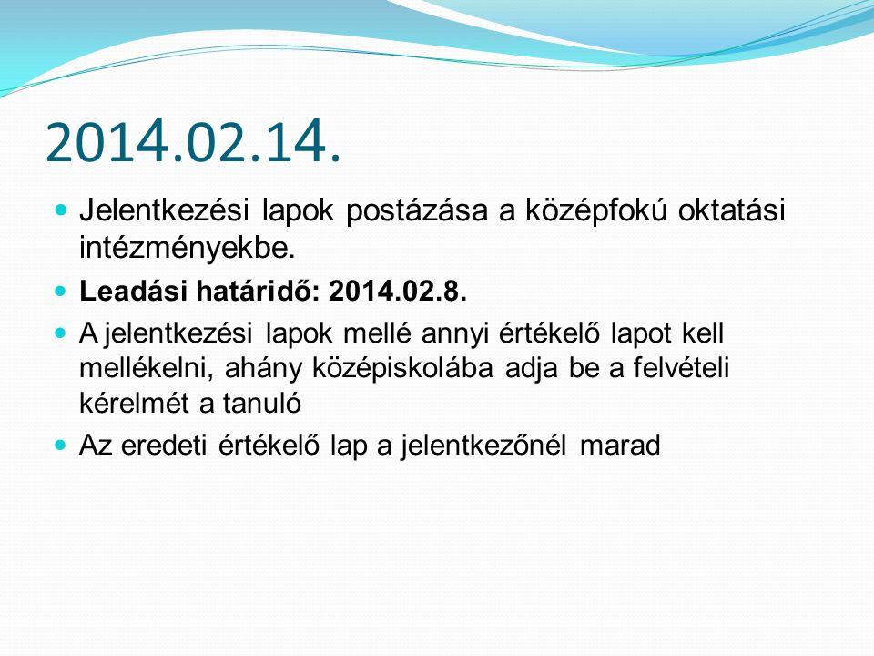201 4.02.1 4.Jelentkezési lapok postázása a középfokú oktatási intézményekbe.