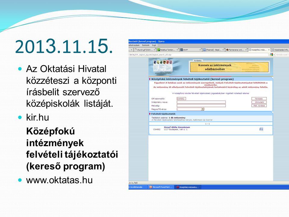 201 3.12.10.Jelentkezési határidő a központi felvételi vizsgára.