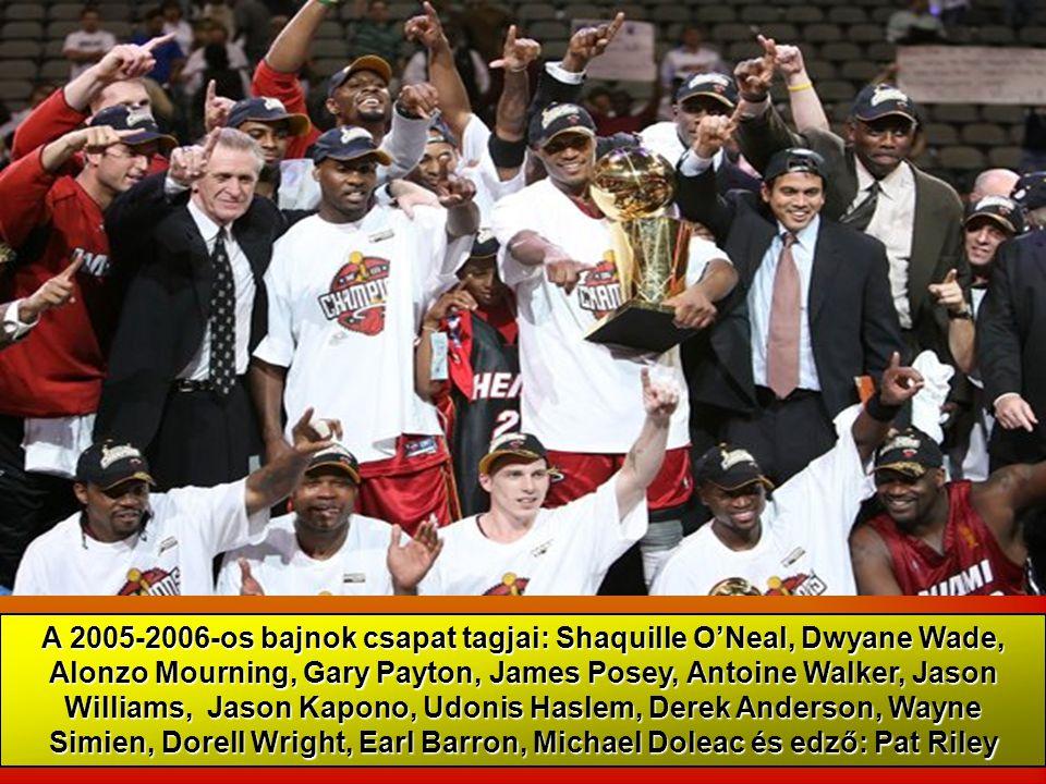 A 2005-2006-os bajnok csapat tagjai: Shaquille O'Neal, Dwyane Wade, Alonzo Mourning, Gary Payton, James Posey, Antoine Walker, Jason Williams, Jason K