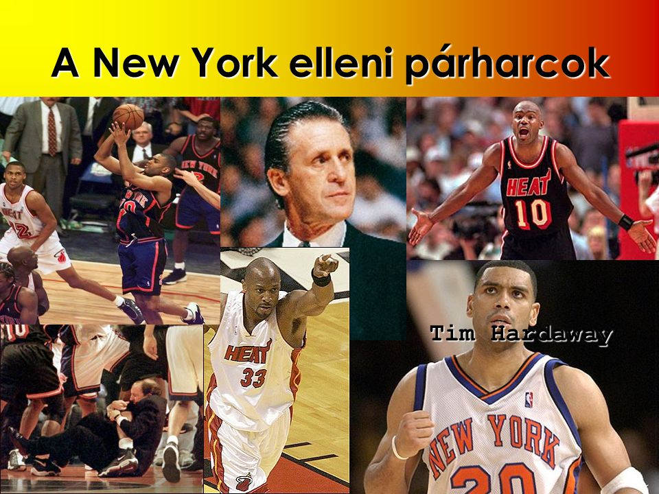 A New York elleni párharcok Tim Hardaway Alan Houston, aki a Miami sorsát nehezítette sokszor (New York Knicks) Pat Riley edző Alonzo Mourning Heat-Kniks verekedés