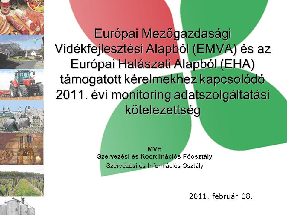 Európai Mezőgazdasági Vidékfejlesztési Alapból (EMVA) és az Európai Halászati Alapból (EHA) támogatott kérelmekhez kapcsolódó 2011.