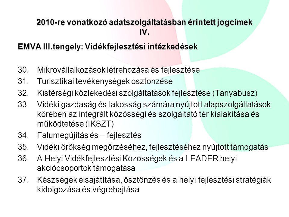 2010-re vonatkozó adatszolgáltatásban érintett jogcímek IV.