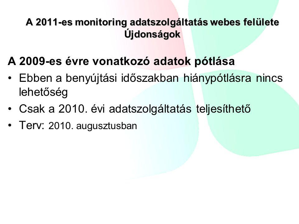 A 2009-es évre vonatkozó adatok pótlása Ebben a benyújtási időszakban hiánypótlásra nincs lehetőség Csak a 2010.