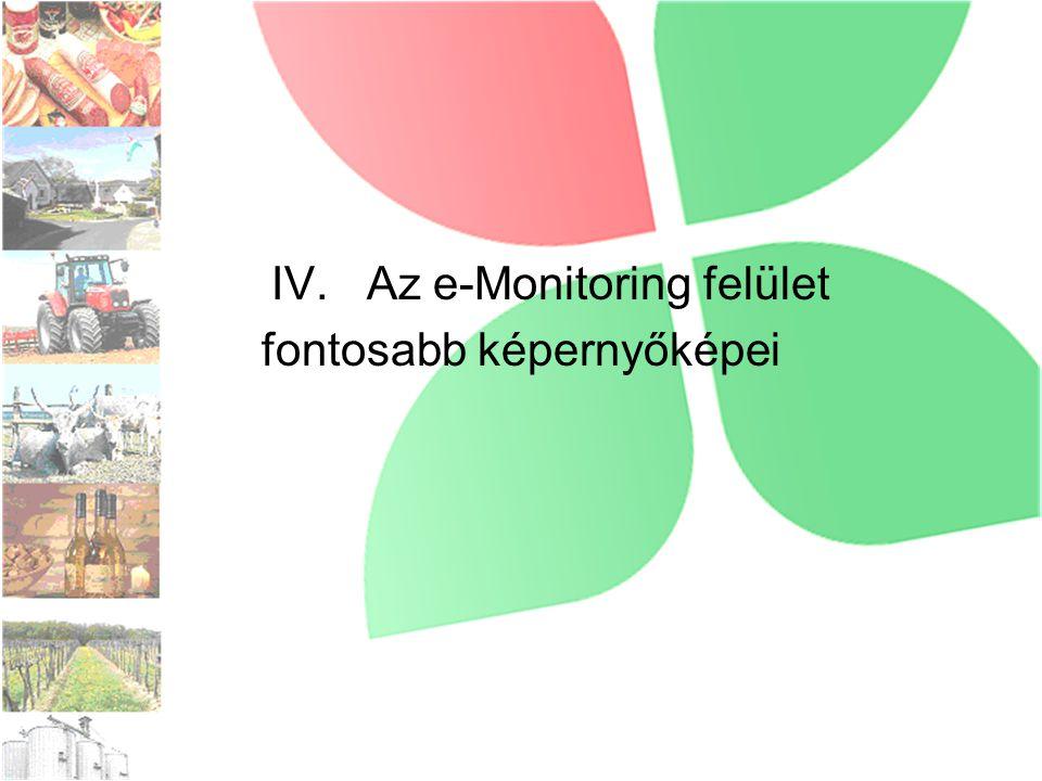 IV. Az e-Monitoring felület fontosabb képernyőképei