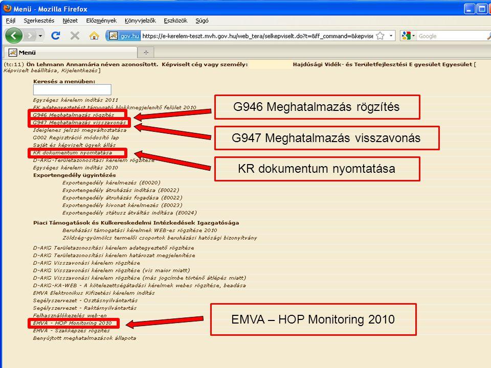 EMVA – HOP Monitoring 2010 G946 Meghatalmazás rögzítés KR dokumentum nyomtatása G947 Meghatalmazás visszavonás