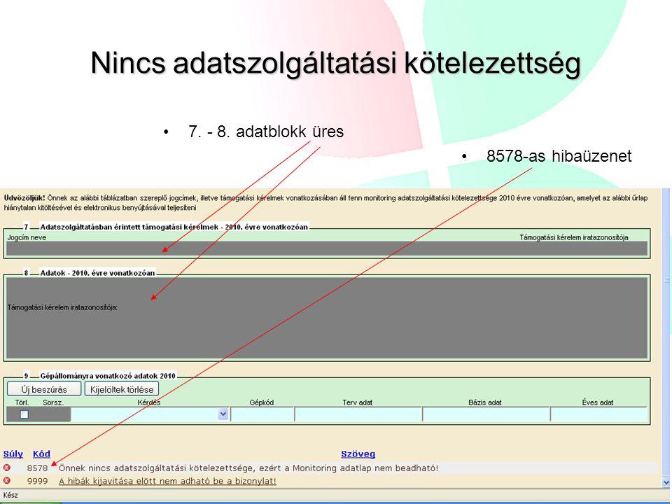 Nincs adatszolgáltatási kötelezettség 7. - 8. adatblokk üres 8578-as hibaüzenet