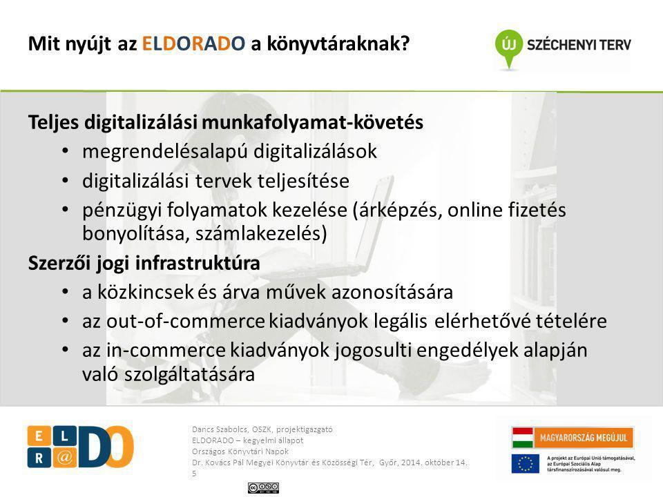 Dancs Szabolcs, OSZK, projektigazgató ELDORADO – kegyelmi állapot Országos Könyvtári Napok Dr. Kovács Pál Megyei Könyvtár és Közösségi Tér, Győr, 2014