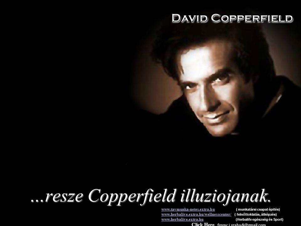 …resze Copperfield illuziojanak.