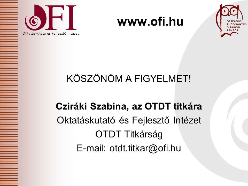 Oktatáskutató és Fejlesztő Intézet www.ofi.hu KÖSZÖNÖM A FIGYELMET.