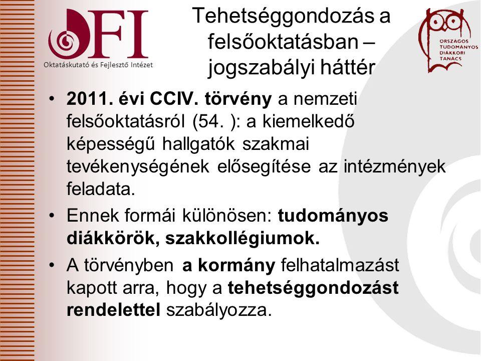 Oktatáskutató és Fejlesztő Intézet Tehetséggondozás a felsőoktatásban – jogszabályi háttér 2011.