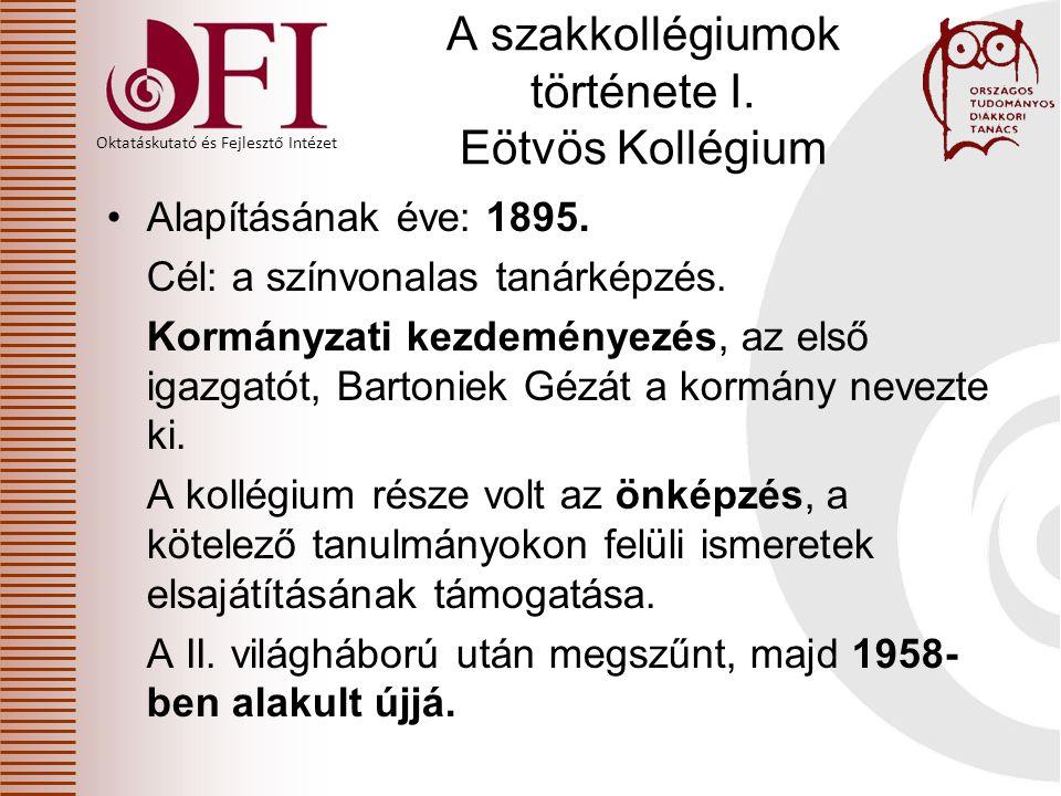 Oktatáskutató és Fejlesztő Intézet A szakkollégiumok története I.