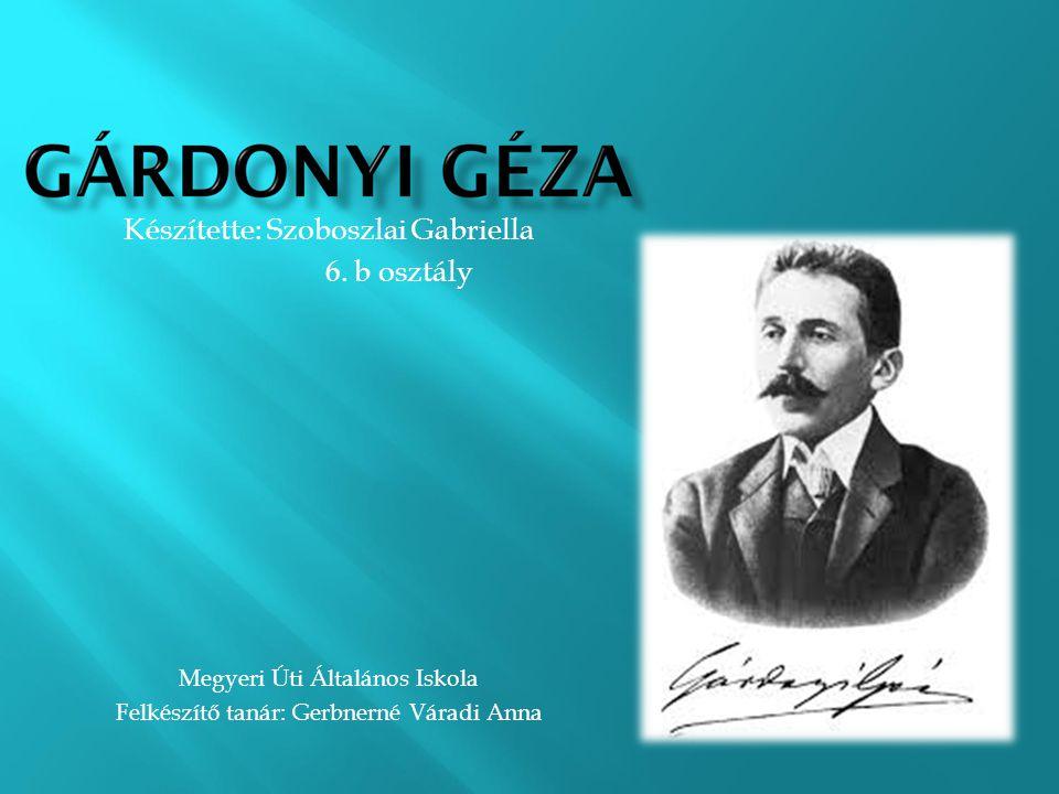 Készítette: Szoboszlai Gabriella 6. b osztály Megyeri Úti Általános Iskola Felkészítő tanár: Gerbnerné Váradi Anna