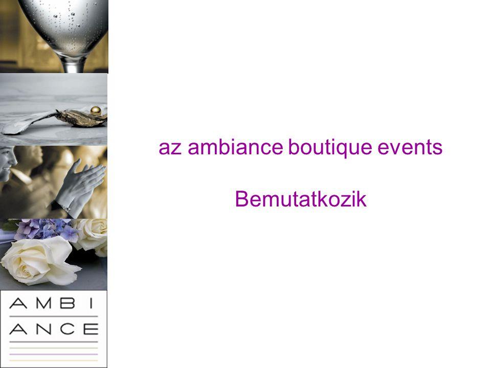 az ambiance boutique events Bemutatkozik