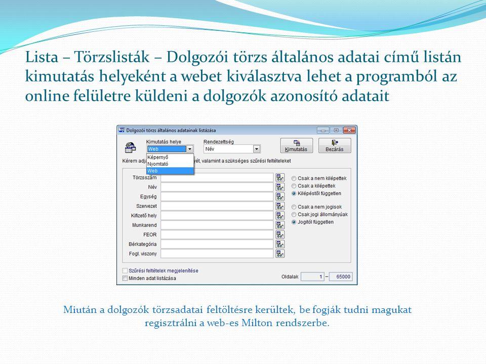 Lista – Törzslisták – Dolgozói törzs általános adatai című listán kimutatás helyeként a webet kiválasztva lehet a programból az online felületre külde