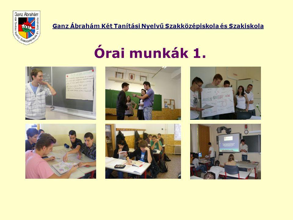 Ganz Ábrahám Két Tanítási Nyelvű Szakközépiskola és Szakiskola Órai munkák 1.