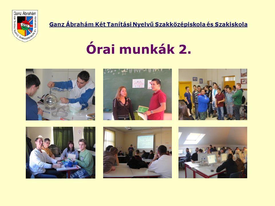 Ganz Ábrahám Két Tanítási Nyelvű Szakközépiskola és Szakiskola Órai munkák 2.
