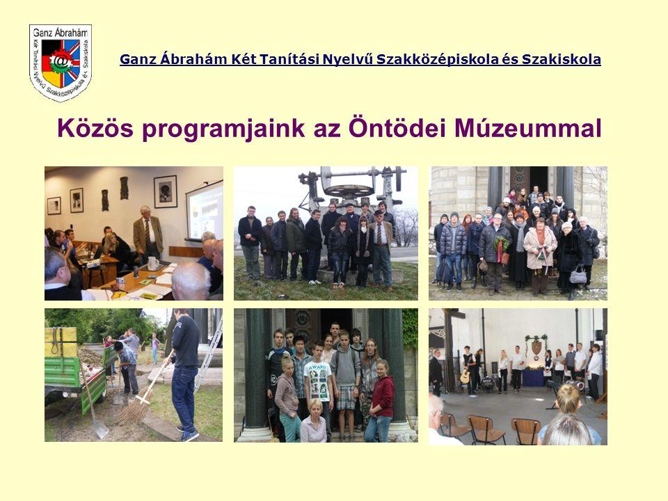 Ganz Ábrahám Két Tanítási Nyelvű Szakközépiskola és Szakiskola Közös programjaink az Öntödei Múzeummal