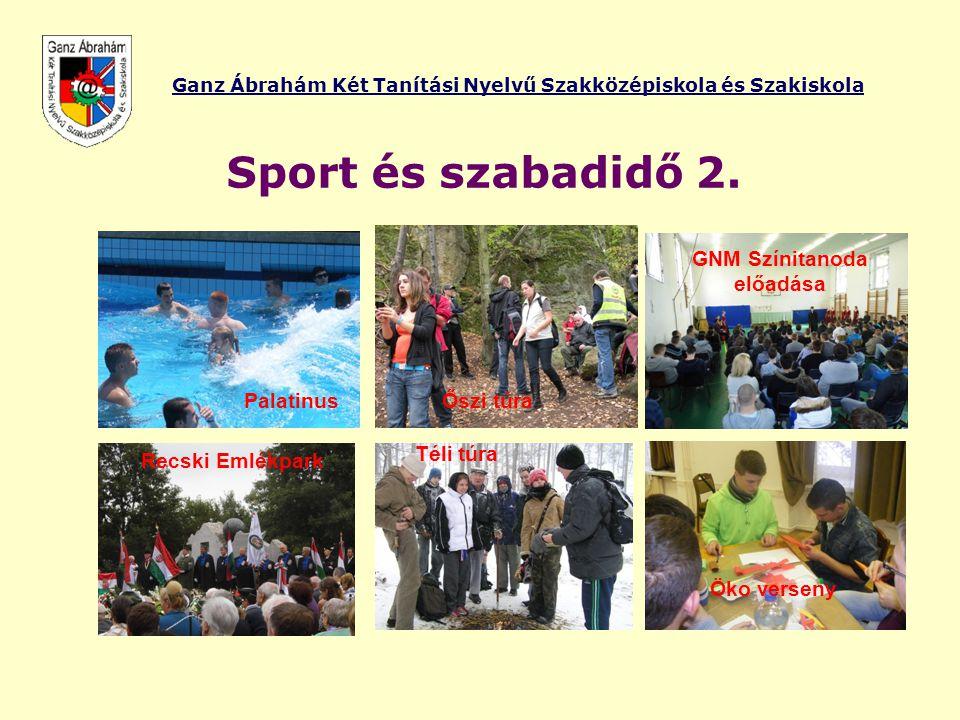 Ganz Ábrahám Két Tanítási Nyelvű Szakközépiskola és Szakiskola Sport és szabadidő 2. Palatinus Őszi túra GNM Színitanoda előadása Recski Emlékpark Tél