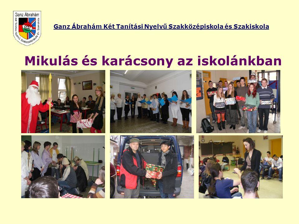 Ganz Ábrahám Két Tanítási Nyelvű Szakközépiskola és Szakiskola Mikulás és karácsony az iskolánkban