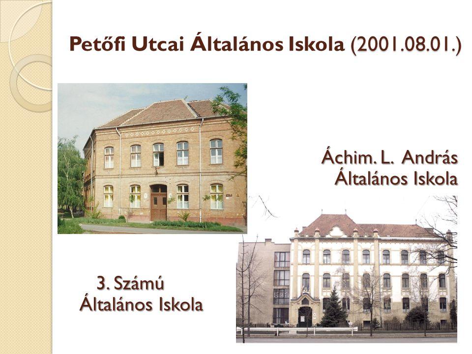 (2001.08.01.) Petőfi Utcai Általános Iskola (2001.08.01.) Áchim.